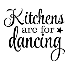 Kitchens Are For Dancing Wall Quotes Decal Wallquotes Com