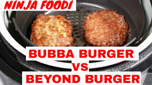 ninja foodi bubba vs beyond burgers