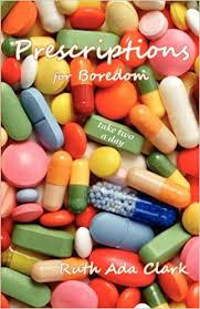 Prescriptions for Boredom: Take Two a Day: Clark, Ruth Ada ...