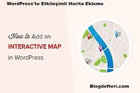 wordpress harita ekleme wp siteye