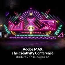 Adobe MAX 2018. Oct 15–17, 2018 The ...