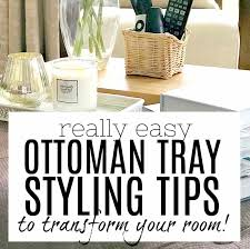 ottoman tray styling tips and ideas