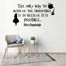 Inspirational Wall Decal Quote The Only Way To Achieve The Impossible Is To Believe It Is Possible Inspiring Movie Quote Vinyl Wall Stickers Aliexpress