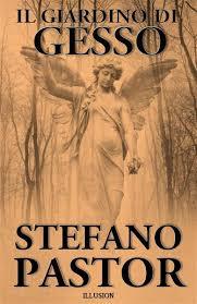 bol.com | Il giardino di gesso (ebook), Stefano Pastor | 9786051768946