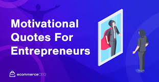 entrepreneur quotes to spark motivation and success