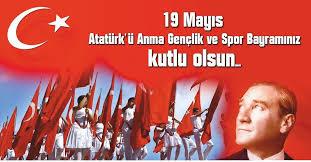 19 MAYIS, ATATÜRK'Ü ANMA GENÇLİK VE SPOR BAYRAMININ 101. YIL ...