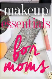 makeup essentials for moms citizens