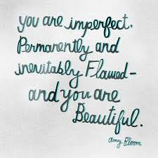 you are imperfect word porn quotes love quotes life quotes