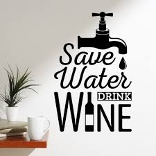 Save Water Drink Wine Vinyl Wall Quote Decal Decal The Walls