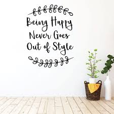 Family Being Happy Never Goes Out Of Style Quote Vinyl Decor Wall Decal Customvinyldecor Com