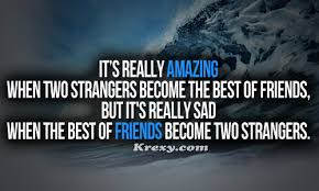 best friend quotes it s really amazing when two strangers