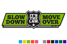 Zip S Vinyl Vehicle Decal Slow Down Move Over It S The Law