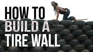 How To Build A Tire Wall Youtube