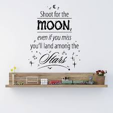Shoot For The Moon Even If You Miss You Ll Land Among The Stars Style And Apply