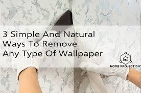 natural ways to remove wallpaper