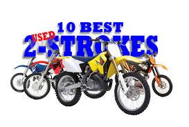 the 10 best used 2 strokes dirt bike
