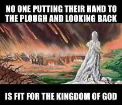 Luke 9:62 And Jesus said unto him, No... - True Biblical ...