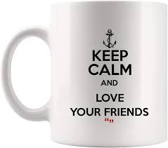 com keep calm love your friends friendship coffee mug