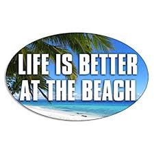 Oval Life Is Better At The Beach Sticker Decal Decal Surf Sticker Decal Ic Ocean Sea Size 3 X 5 Inch Walmart Com Walmart Com