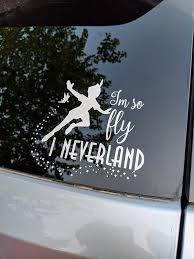 Peter Pan I M So Fly I Neverland Vinyl Decal With Tinkerbell And Stars Ftw Custom Vinyl