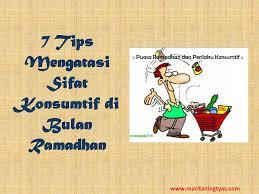 tips mengatasi sifat konsumtif di bulan ramadhan