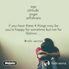 ego attitude anger selfishness if you have these english quotes