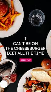 i can t be on the cheeseburger t all