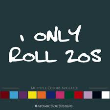I Only Roll 20s Sticker Gaming Sticker Dungeons And Etsy