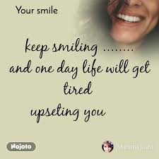 your smile keep smiling and one day life english quotes