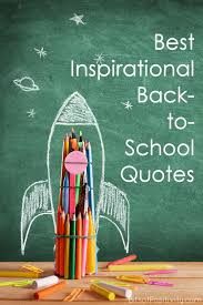 best inspirational back to school quotes bits of positivity