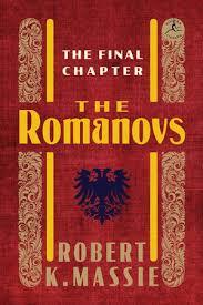 The Romanovs: The Final Chapter by Robert K. Massie: 9780679645634    PenguinRandomHouse.com: Books