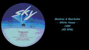 Moebius & Beerbohm - White House - 1982 (45 RPM) - YouTube