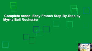 Complete acces Easy French Step-By-Step by Myrna Bell Rochester - video  dailymotion