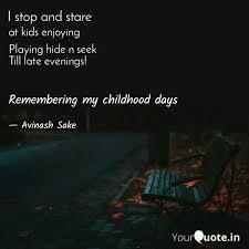 remembering my childhood quotes writings by avinash sake