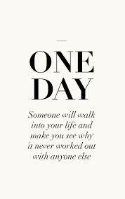 one day love quotes words quotes inspirational