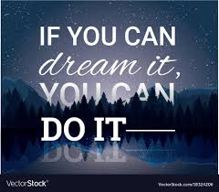 if you can dream it you can do it royalty vector image