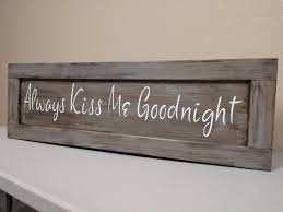 Always Kiss Me Goodnight Wooden Sign In 3 Colors 12 X 42 Liberty Home Concealment