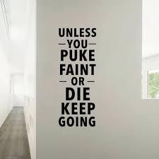 Unless You Puke Faint Motivational Quote Inspirational Wall Decal Art Home Gym Decor Wall Stickers Aliexpress