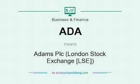 ADA - Adams Plc (London Stock Exchange [LSE]) in Business & Finance by  AcronymsAndSlang.com