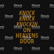 Knock Knock Knockin On Heavens Door Inspiring Quote Creative Typography Art  With Black Gold Background Stock Illustration - Download Image Now - iStock
