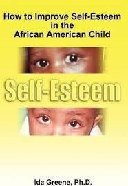 How to Improve Self-Esteem in the African American Child : Ida Greene :  9781881165156