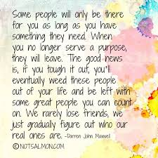 some people will only be there for you as long as you have
