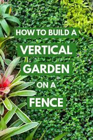 How To Build A Vertical Garden On A Fence Garden Tabs