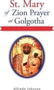 St. Mary of Zion Prayer at Golgotha : Alfredo Johnson : 9781496992659