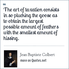 jean baptiste colbert the art of taxation consists in so plucking