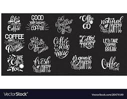 lettering sets of coffee quotes royalty vector image