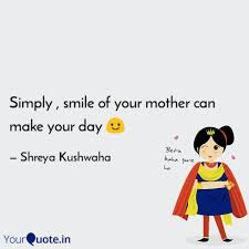 simply smile of your mo quotes writings by shreya