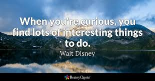 walt disney when you re curious you lots of