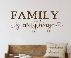 Family Wall Decal Family Is Everything Family Room Decor Family Vinyl Decal Family Quote Family Sign Farmhouse Decor Wall Decor