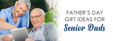 father s day gift ideas for senior dads